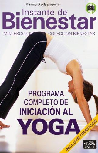 PROGRAMA COMPLETO DE INICIACIÓN AL YOGA (Instante de BIENESTAR - Colección Bienestar)