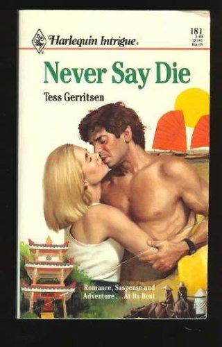 Never Say Die (Harlequin Intrigue), Tess Gerritsen