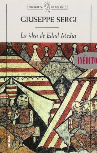 La idea de Edad Media (Biblioteca De Bolsillo)