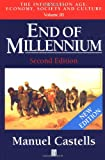 End of Millennium (The Information Age: Economy, Society and Culture, Volume III) (Vol 3) (0631221395) by Castells, Manuel