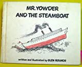 MR. YOWDER AND THE STEAMBOAT (1977) (0823402940) by Glen Rounds