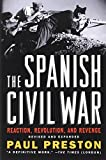 The Spanish Civil War: Reaction, Revolution, and Revenge (Revised and Expanded Edition)