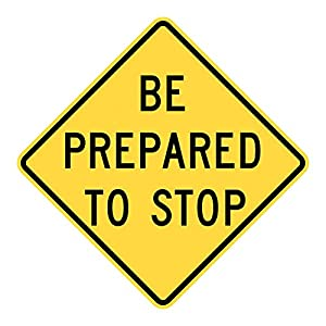 MUTCD W3-4 Be Prepared to Stop Sign, Yellow, 3M Reflective Sheeting, Highest Gauge Aluminum,Laminated, UV Protected, Made in U.S.A