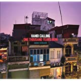 Hanoi Calling: One Thousand Years Now