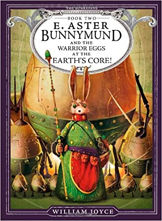 E. Aster Bunnymund and the Warrior Eggs at the Earth's Core! (The Guardians) written by William Joyce