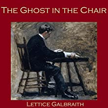 The Ghost in the Chair Audiobook by Lettice Galbraith Narrated by Cathy Dobson