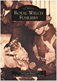 img - for Royal Welsh Fusiliers (Images of Wales) book / textbook / text book