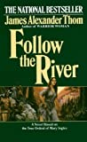 Follow the River (Turtleback School & Library Binding Edition) (0613123794) by James Alexander Thom