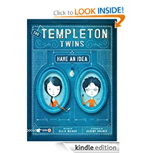 Kindle Book Bargain: The Templeton Twins Have an Idea: Book One, by Jeremy Holmes (Author, Illustrator), Ellis Weiner (Author). Publisher: Chronicle Books (August 3, 2012)
