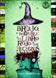 img - for El brujo, el horrible y el libro rojo de los hechizos / The Witch, the Ugly and the Red Book of Spells (Spanish Edition) book / textbook / text book
