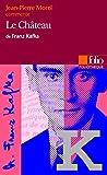 Le Château de Franz Kafka (Essai et dossier)