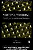 Virtual Working: Social and Organisational Dynamics (Management of Technology and Innovation) (0415200881) by Jackson, Paul