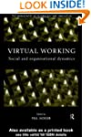 Virtual Working: Social and Organisat...