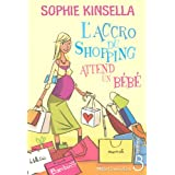L'Accro du shopping attend un b�b�by Sophie Kinsella