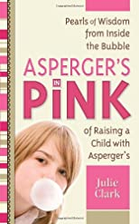 Asperger's in Pink: A Guidebook for Raising (and Being!) a Girl with Asperger's Syndrome