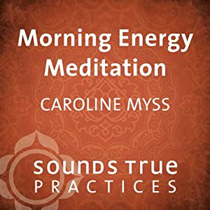 Morning Meditation | [Caroline Myss]