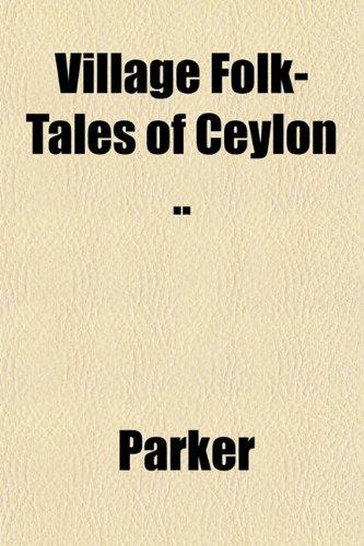 Village Folk-Tales of Ceylon ..