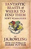 Fantastic Beasts And Where To Find Them by JK Rowling (Aug 25 2009)