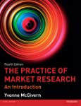 The Practice of Market Research: An I...