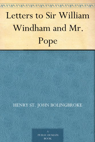 letters-to-sir-william-windham-and-mr-pope-english-edition