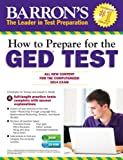 How to Prepare for the GED® Test (with CD-ROM): All New Content for the Computerized 2014 Exam (Barrons Ged (Book & CD-Rom))