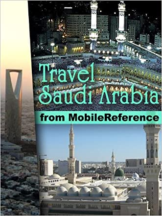 Travel Mecca & Saudi Arabia 2012 - Illustrated guide, phrasebook, & maps. Incl: Mecca, Medina, Riyadh, Jeddah and more. (Mobi Travel)