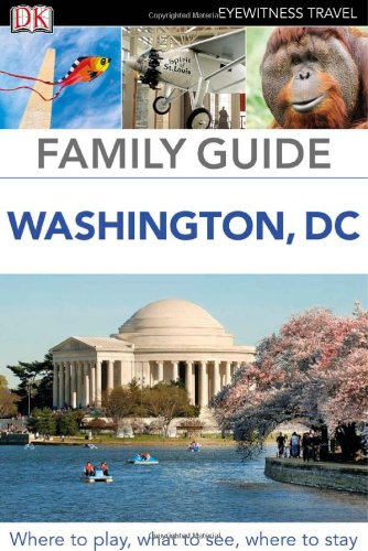 Family Guide Washington, DC (Eyewitness Travel Family Guide)