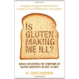 Is Gluten Making Me Ill?: A 14-day Programme to Reduce Symptoms of Gluten Sensitivity and Restore Your Health and Vitalityby Shari Lieberman