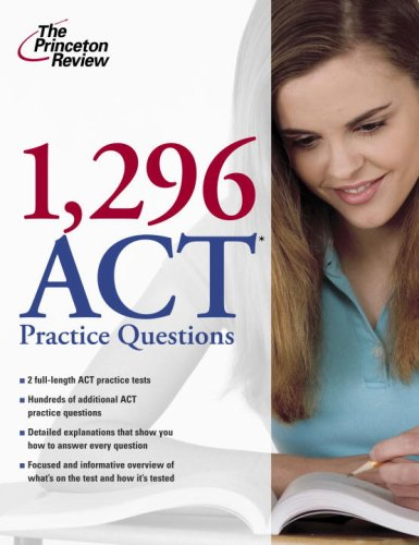 1,296 Act Practice Questions (College Test Preparation)