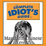 The Complete Idiot's Guide to Chinese, Level 2  by Linguistics Team Narrated by Linguistics Team