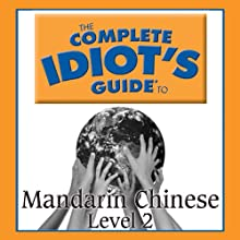 The Complete Idiot's Guide to Chinese, Level 2 Audiobook by  Linguistics Team Narrated by  Linguistics Team