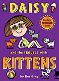 Kes Gray Daisy and the Trouble with Kittens (Daisy Fiction)