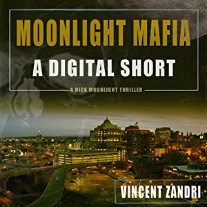 Moonlight Mafia: A Dick Moonlight Thriller | [Vincent Zandri]