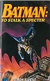 Batman: To Stalk a Specter (Roc) (014015499X) by Hawke, Simon