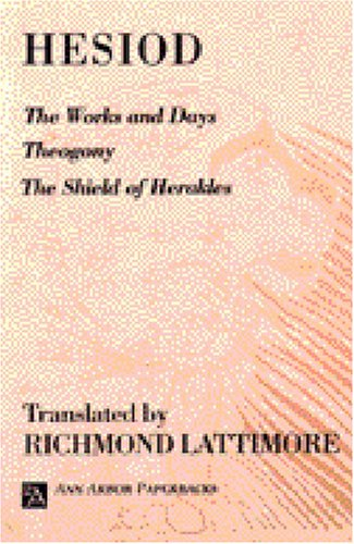 The Works and Days; Theogony; The Shield of Herakles (Ann...