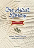 The Artists Library: A Field Guide (Books in Action)