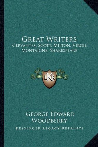 Great Writers: Cervantes, Scott, Milton, Virgil, Montaigne, Shakespeare