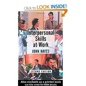 Interpersonal Skills at Work John Hayes
