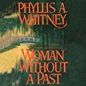 Woman without a Past Audiobook by Phyllis A. Whitney Narrated by Anna Fields