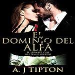 El Dominio del Alfa: Un Romance Paranormal (El Hombre Oso Multimillonario nº 3) [Alpha's Domain: A Paranormal Romance (Bear Shifter Billionaire No. 3)] | AJ Tipton