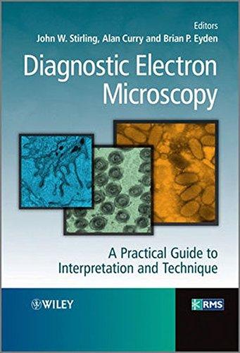 Diagnostic Electron Microscopy: A Practical Guide to Interpretation and Technique (Royal Microscopical Society)