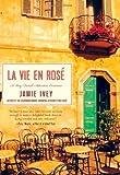 La La Vie en Rosé: A Very French Adventure Continues