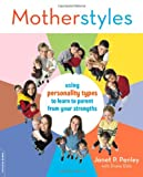 Image of MotherStyles: Using Personality Type to Discover Your Parenting Strengths