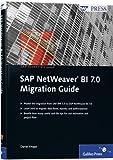 SAP NetWeaver BI 7.0 Migration Guide: SAP PRESS Essentials 50