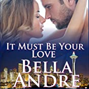 It Must be Your Love: The Sullivans, Book 11 | Bella Andre