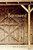 Borrowed Horses (American Fiction)