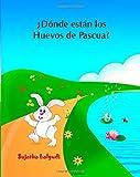 ¿Dónde están los Huevos de Pascua?: Libros para niños.Spanish childrens book,(Cuentos para Dormir 3 a 8 Años) Libros Sobre y Animales.Spanish books ... (Libros para niños. Spanish childrens books)