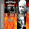 The Crucible  by Arthur Miller Narrated by Stacy Keach, Richard Dreyfuss, Ed Begley, Hector Elizondo, full cast