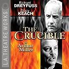 The Crucible Hörspiel von Arthur Miller Gesprochen von: Stacy Keach, Richard Dreyfuss, Ed Begley, Jr., Hector Elizondo, full cast