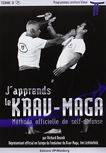 J'apprends le krav-maga tome 3 : programmes ceinture bleue